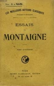 Essais De Montaigne. Tome 4. - Couverture - Format classique