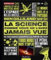 La science comme vous ne l'avez jamais vue ; de fascinants concepts à la portée de tous - Couverture - Format classique