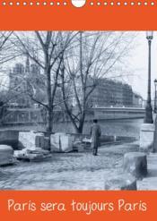 Paris sera toujours paris (calendrier mural 2019 din a4 vertical) - photos de paris en noir et blanc - Couverture - Format classique