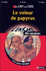 L'ENIGME DES VACANCES PRIMAIRE T.9 ; le voleur de papyrus ; du CM1 au CM2 ; 9/10 ans - Couverture - Format classique