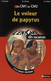 L'ENIGME DES VACANCES PRIMAIRE T.9 ; le voleur de papyrus ; du CM1 au CM2 ; 9/10 ans - Intérieur - Format classique
