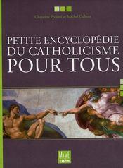 Petite Encyclopedie Du Catholicisme Pour Tous - Intérieur - Format classique