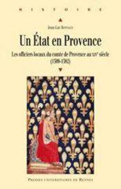 Un etat en provence. les officiers locaux du comte de provence au xive siecle (1309-1382) - Intérieur - Format classique