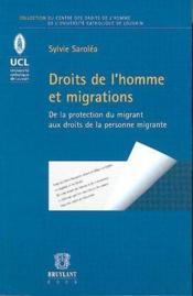 Droits de l'homme et migrations ; de la protection du migrant aux droits de la personne migrante - Couverture - Format classique