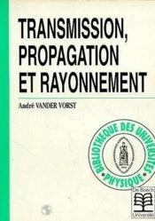 Transmission, propagation et rayonnement - Couverture - Format classique