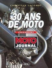 30 Ans De Moto ; 30 Ans De Journalisme A Moto Journal - Intérieur - Format classique