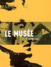 Le Musee De Langres - Carnets Du Pays De Langres - Couverture - Format classique