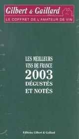 Coffret De L'Amateur De Vin Gilbert Et Gaillard ; Les Meilleurs Vins De France 2003 Degustes Et Notes - Intérieur - Format classique