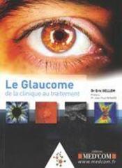 Le glaucome de la clinique au traitement - Couverture - Format classique