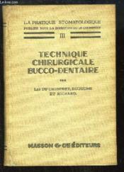 La Pratique Stomatologique, TOME 3 : Technique chirurgicale bucco-dentaire. - Couverture - Format classique