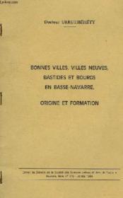 Bonnes Villes, Villes Neuves, Bastides Et Bourgs En Basse-Navarre, Origine Et Formation - Couverture - Format classique