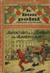 LE BON POINT AMUSANT ET INSTRUCTIF. PREMIER SEMESTRE 1933, N° 1049 à 1074. AVENTURES DE DEUX ENFANTS EN AMERIQUE - Couverture - Format classique