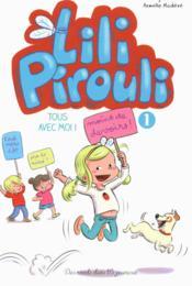 Lili Pirouli T.1 ; tous avec moi ! - Couverture - Format classique