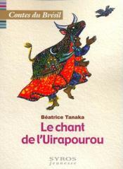 Le Chant De L'Uirapourou - Couverture - Format classique