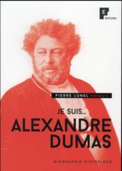 Je suis Alexandre Dumas - Couverture - Format classique