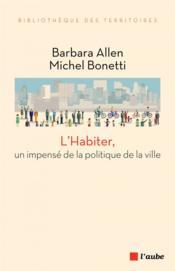 L'habiter, un impensé de la politique de la ville - Couverture - Format classique