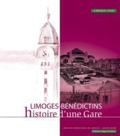 Limoges-Bénédictins, histoire d'une gare - Couverture - Format classique