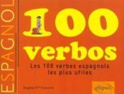 100 verbos ; les 100 verbes espagnols les plus utiles - Couverture - Format classique