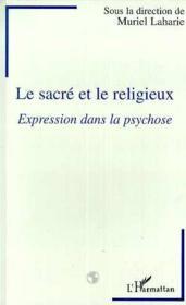 Sacre Et Le Religieux (Le) Expression Dans La Psychose - Couverture - Format classique