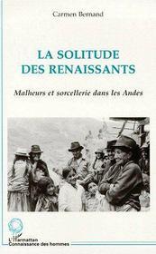 La solitude des renaissants ; malheurs et sorcellerie dans les Andes - Couverture - Format classique