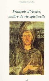 Francois D'Assise, Maitre De Vie Spirituelle - Couverture - Format classique