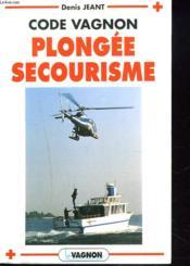 Code Vagnon Plongee Et Secourisme - Couverture - Format classique