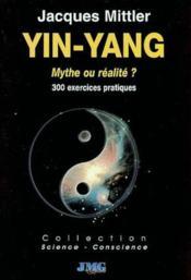 Yin-Yan Mythe Ou Realite ? - Couverture - Format classique