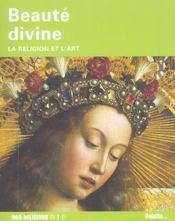 Beaute Divine ; La Religion Et L'Art - Intérieur - Format classique