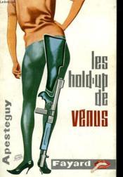 Les Hold'Up De Venus. - Couverture - Format classique
