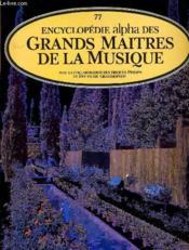 77 Encyclopedie Alpha Des Grands Maitres De La Musiques - Couverture - Format classique