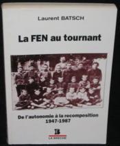 La F.E.N. Au Tournant - Couverture - Format classique