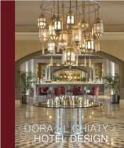 Dora El Chiaty, hotel design - Couverture - Format classique
