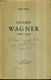 Richard Wagner Poete Mage. - Couverture - Format classique