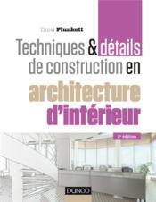 Techniques et détails de contruction en architecture d'intérieur (2e édition) - Couverture - Format classique