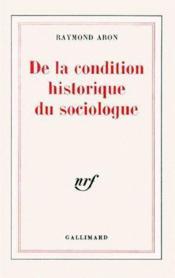De la condition historique du sociologue - Couverture - Format classique