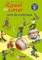 ROUND THE CORNER ; anglais ; 5ème ; niveau a2 ; livre du professeur - Intérieur - Format classique