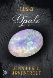 Lux - 3 ; opale - Couverture - Format classique