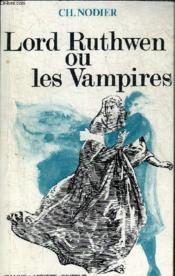 Lord Ruthwen Ou Les Vampires - Tomes 1 + 2 En Un Ouvrage. - Couverture - Format classique