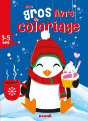 Mon gros livre de coloriage ; Noël pingouin ; 3/5 ans - Couverture - Format classique