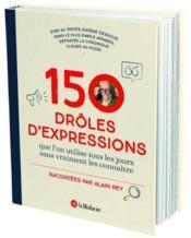 150 drôles d'expressions - Couverture - Format classique