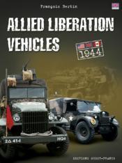 Allied Liberation vehicles ; 1944 - Couverture - Format classique