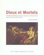 Dieux et mortels les themes homeriques dans les collections de l'ecole nationale superieure des beau - Intérieur - Format classique