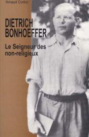 Dietrich Bonhoeffer, Le Seigneur Des Non-Religieux - Couverture - Format classique