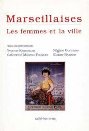 Marseillaises les femmes et la ville - Couverture - Format classique