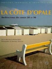 La côte d'opale ; architecture des années 20 et 30 - Couverture - Format classique