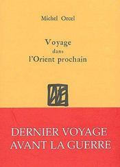 Voyage dans l'Orient prochain - Couverture - Format classique