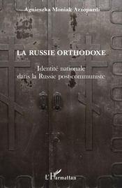 La Russie orthodoxe ; identité nationale dans la Russie post-communiste - Couverture - Format classique