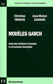 Modèles Garch ; structure, inférence statistique et applications financières - Couverture - Format classique