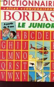 Dictionnaire Bordas Le Junior - A Partir Du Cm1 (9 Ans) - Couverture - Format classique