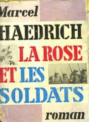 La Rose Et Les Soldats. - Couverture - Format classique